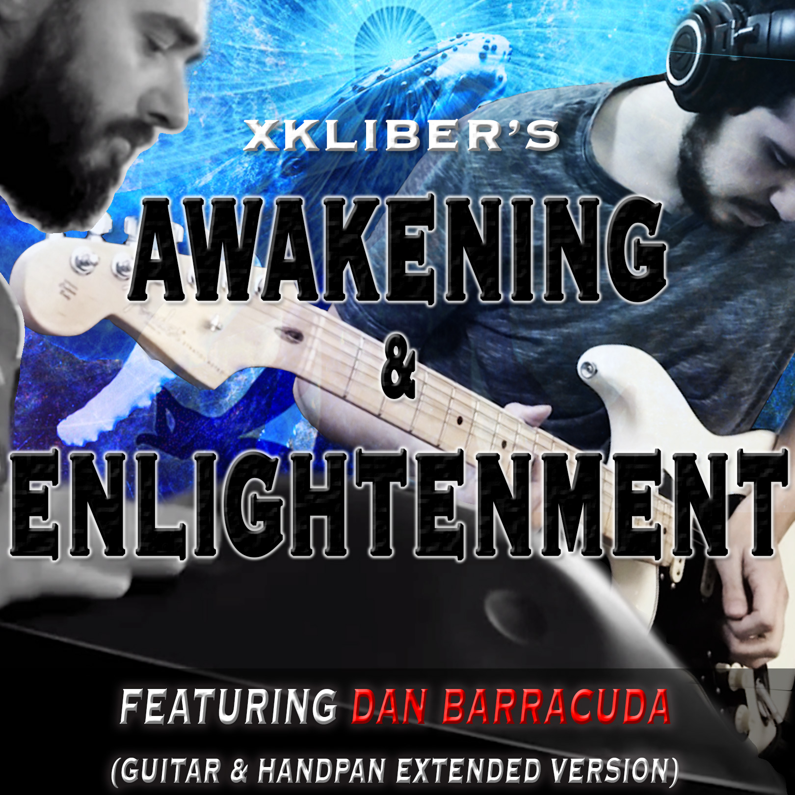 Awakening & Enlightenment - xkliber (feat. Dan Barracuda - Guitar & Handpan extended version) - square-version-for-cover